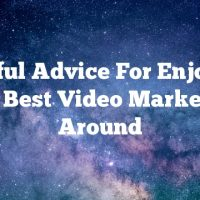 Helpful Advice For Enjoying The Best Video Marketing Around
