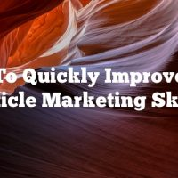 How To Quickly Improve Your Article Marketing Skills