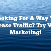 Looking For A Way To Increase Traffic? Try  Video Marketing!