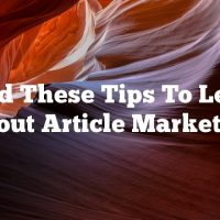 Read These Tips To Learn About Article Marketing