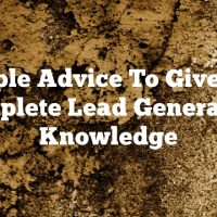 Simple Advice To Give You Complete Lead Generation Knowledge