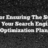 Tips For Ensuring The Success Of Your Search Engine Optimization Plan