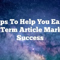 Tips To Help You Earn Long-Term Article Marketing Success