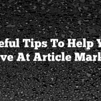 Useful Tips To Help You Improve At Article Marketing