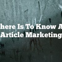 All There Is To Know About Article Marketing