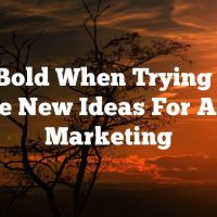 Be Bold When Trying Out These New Ideas For Article Marketing