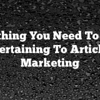 Everything You Need To Know Pertaining To Article Marketing