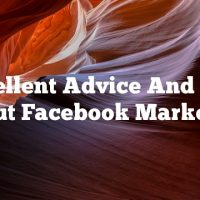 Excellent Advice And Tips About Facebook Marketing