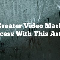 Find Greater Video Marketing Success With This Article