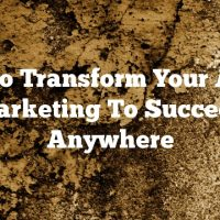 How To Transform Your Article Marketing To Succeed Anywhere