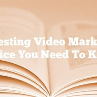 Interesting Video Marketing Advice You Need To Know