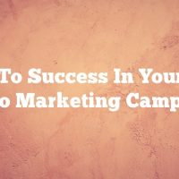 Keys To Success In Your Next Video Marketing Campaign