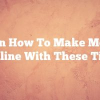 Learn How To Make Money Online With These Tips