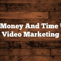 Save Money And Time Using Video Marketing