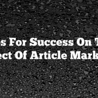 Tips For Success On The Subject Of Article Marketing