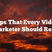 Tips That Every Video Marketer Should Read