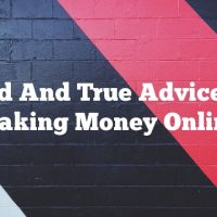 Tried And True Advice For Making Money Online