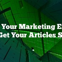 Tune Your Marketing Efforts To Get Your Articles Seen