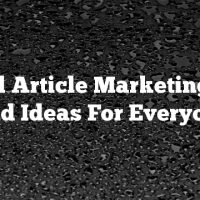 Useful Article Marketing Tips And Ideas For Everyone