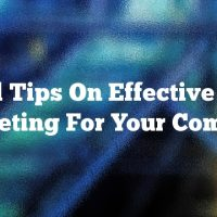 Useful Tips On Effective Video Marketing For Your Company