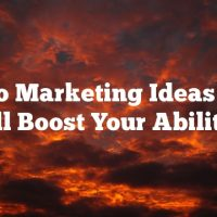 Video Marketing Ideas That Will Boost Your Abilities