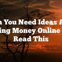 When You Need Ideas About Making Money Online Fast, Read This