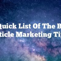 A Quick List Of The Best Article Marketing Tips!
