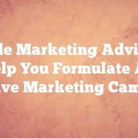 Article Marketing Advice To Help You Formulate An Effective Marketing Campaign