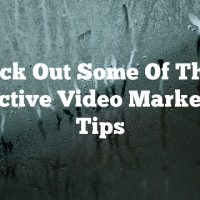 Check Out Some Of These Effective Video Marketing Tips