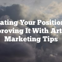 Evaluating Your Position And Improving It With Article Marketing Tips