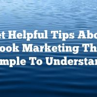 Get Helpful Tips About Facebook Marketing That Are Simple To Understand