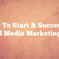 How To Start A Successful Social Media Marketing Plan