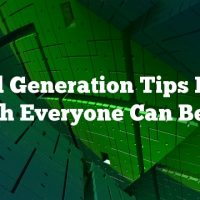 Lead Generation Tips From Which Everyone Can Benefit