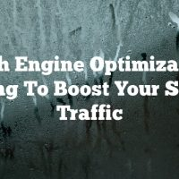 Search Engine Optimization Is Going To Boost Your Site's Traffic