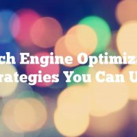 Search Engine Optimization Strategies You Can Use