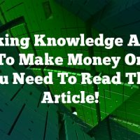 Seeking Knowledge About How To Make Money Online? You Need To Read This Article!
