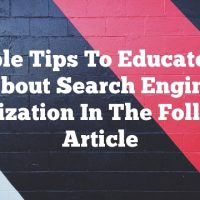 Simple Tips To Educate You About Search Engine Optimization In The Following Article
