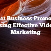 Smart Business Promotion Using Effective Video Marketing
