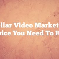 Stellar Video Marketing Advice You Need To Hear