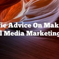 Terrific Advice On Making A Social Media Marketing Plan