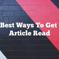 The Best Ways To Get Your Article Read