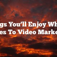 Things You'll Enjoy When It Comes To Video Marketing