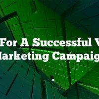 Tips For A Successful Video Marketing Campaign