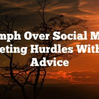 Triumph Over Social Media Marketing Hurdles With This Advice