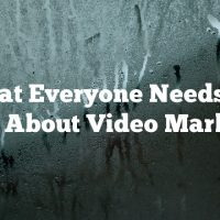 What Everyone Needs To Know About Video Marketing