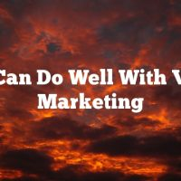 You Can Do Well With Video Marketing