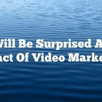 You Will Be Surprised At The Impact Of Video Marketing