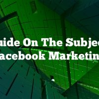 A Guide On The Subject Of Facebook Marketing
