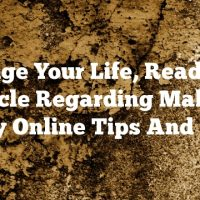 Change Your Life, Read This Article Regarding Making Money Online Tips And Tricks