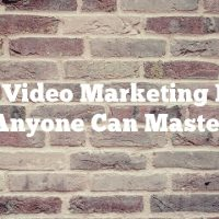 Easy Video Marketing Ideas Anyone Can Master